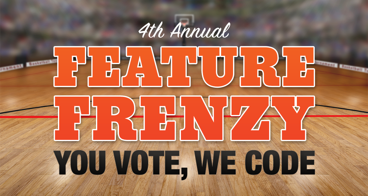 You Vote, We Code - Fireside21's 4th Annual Feature Frenzy is here and now you get to help us innovate!