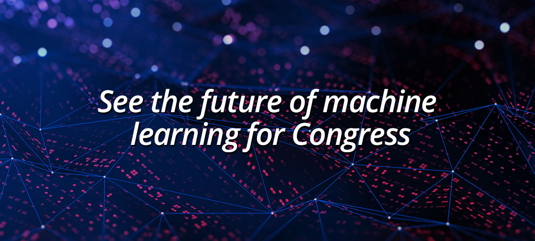 See the future of machine learning for Congress